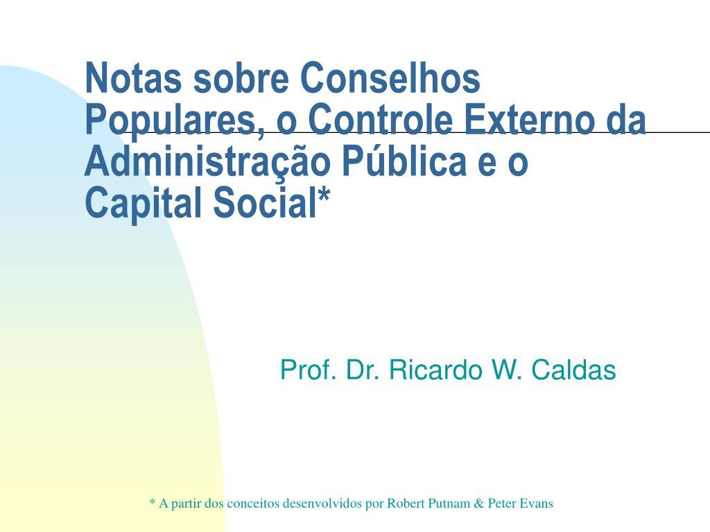 Notas sobre Conselhos Populares, o Controle Externo da Administração Pública e o Capital Social*