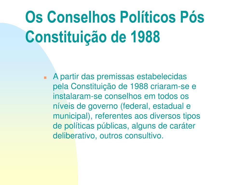 Os Conselhos Políticos Pós