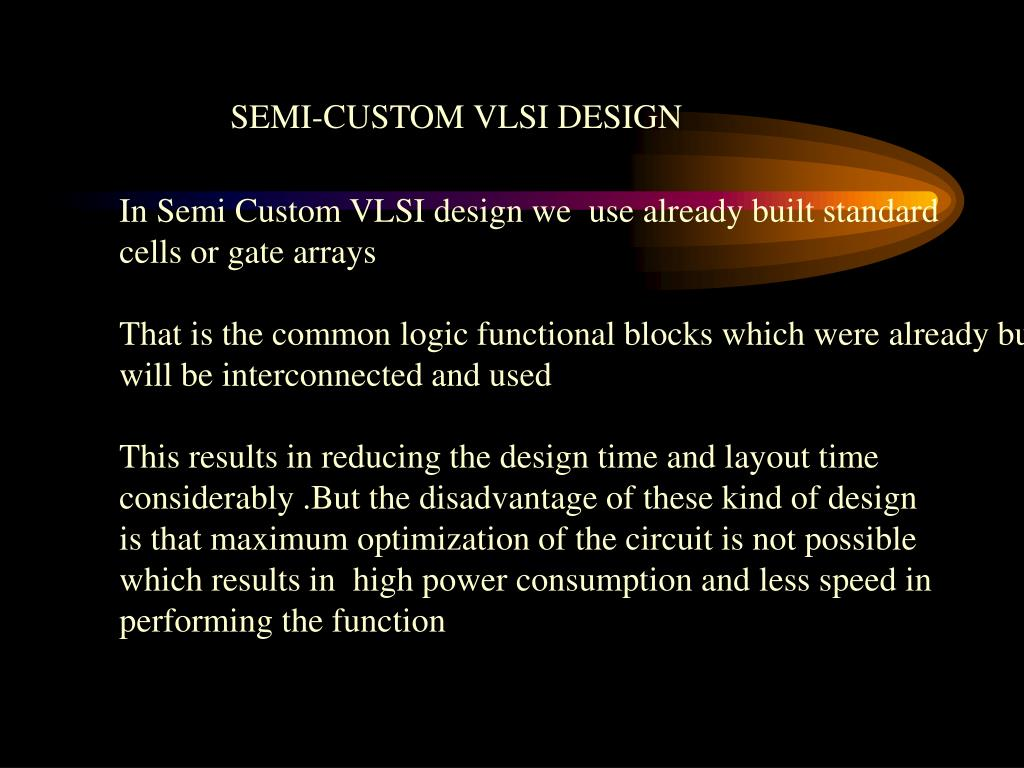 SEMI-CUSTOM VLSI DESIGN
