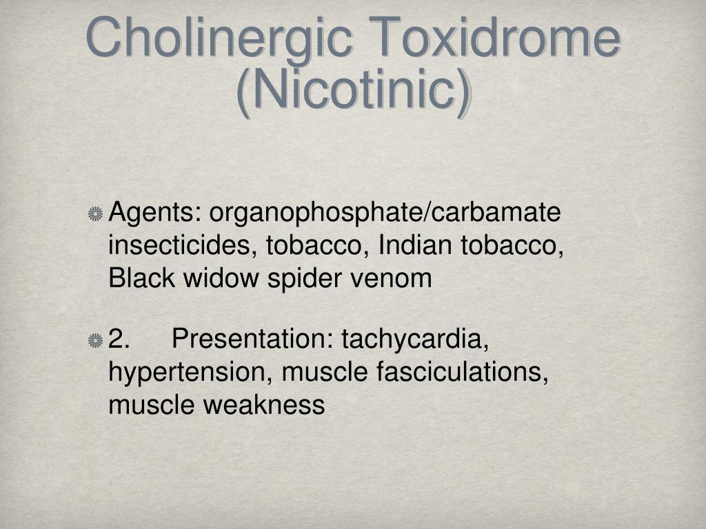 Cholinergic Toxidrome (Nicotinic)