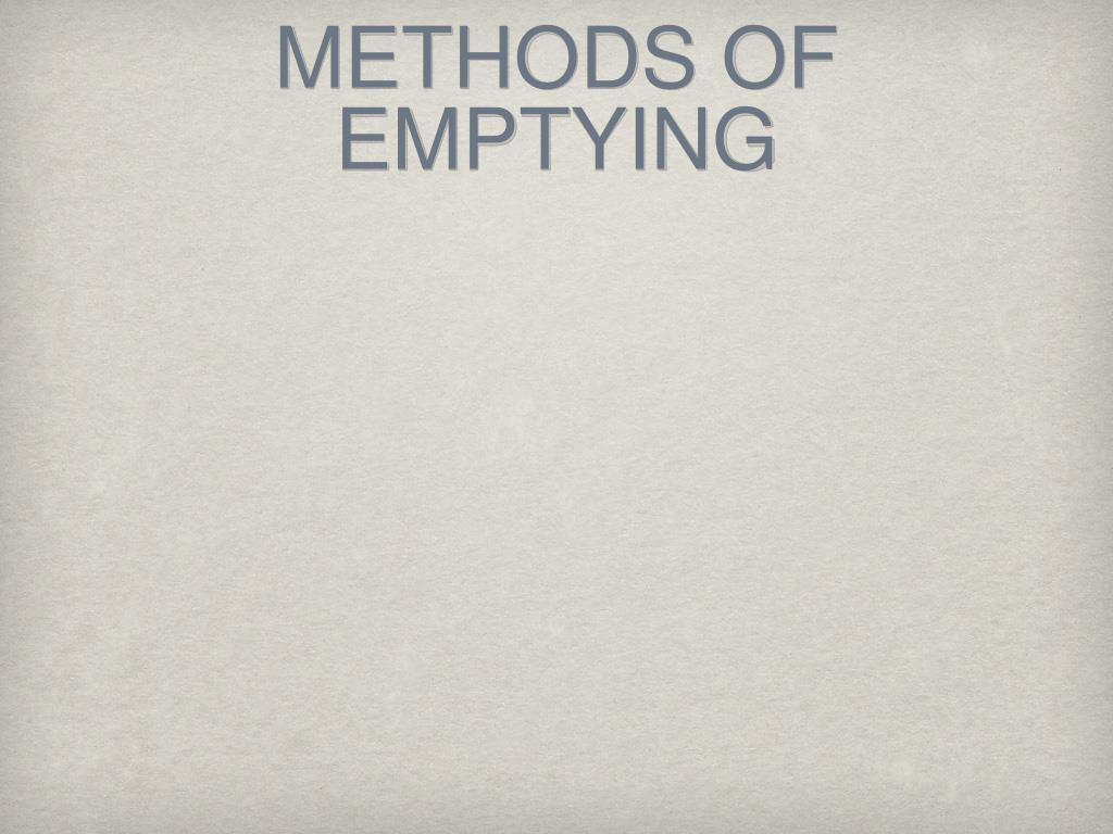 METHODS OF EMPTYING
