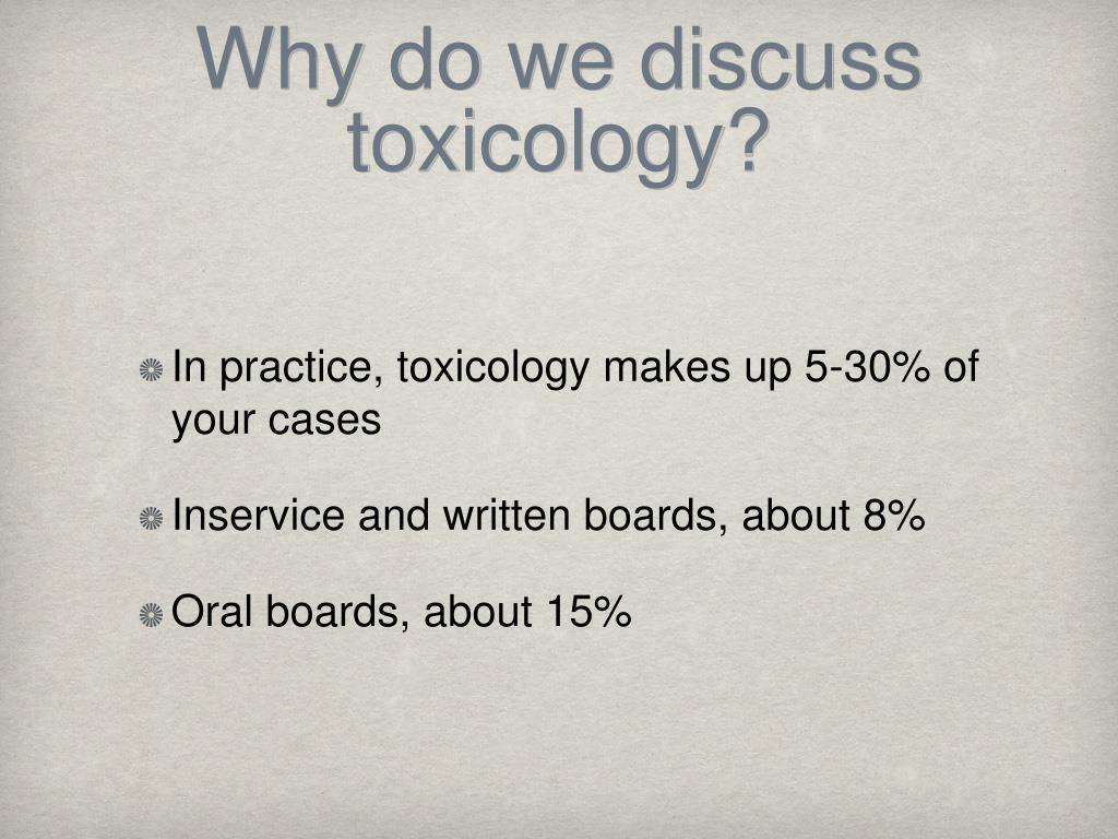 Why do we discuss toxicology?