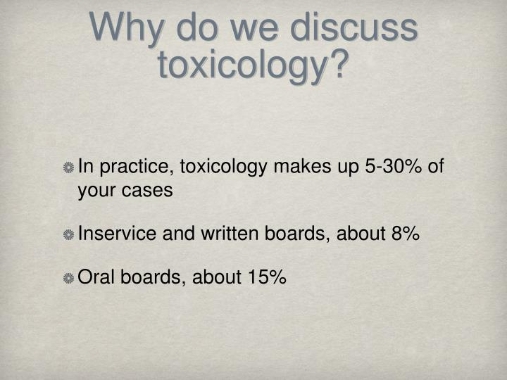 Why do we discuss toxicology