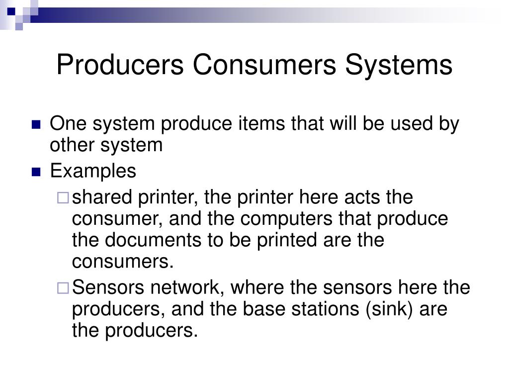 Producers Consumers Systems