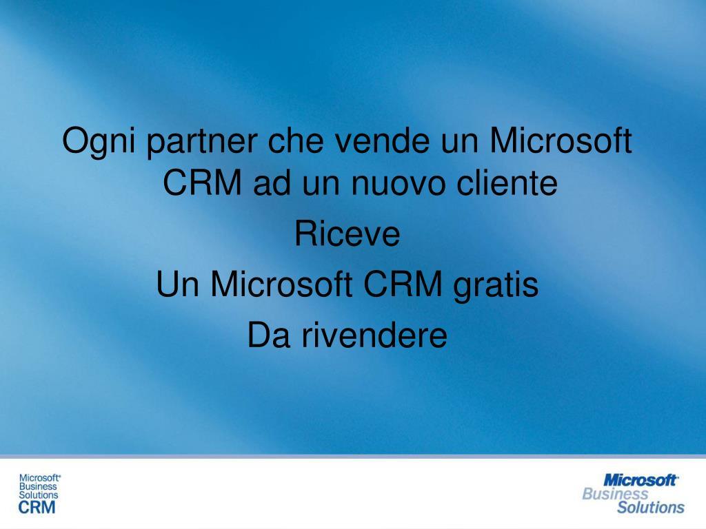 Ogni partner che vende un Microsoft CRM ad un nuovo cliente