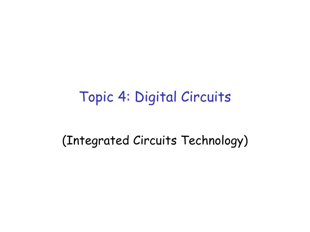 Topic 4: Digital Circuits