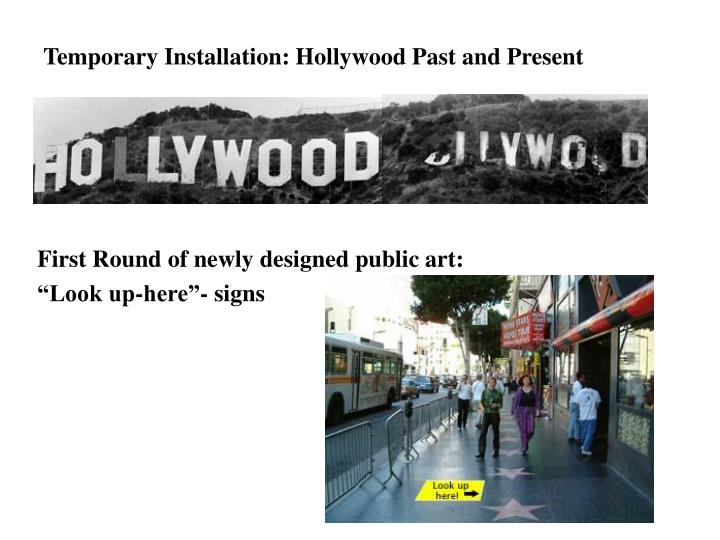 Temporary Installation: Hollywood Past and Present