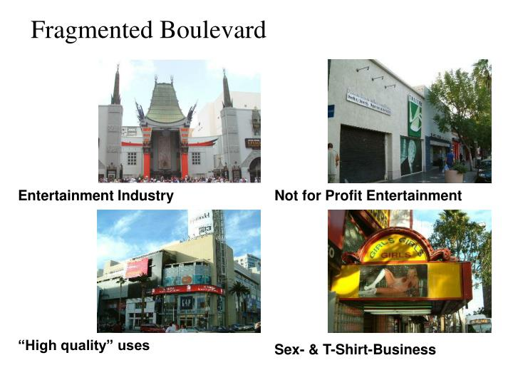 Fragmented Boulevard