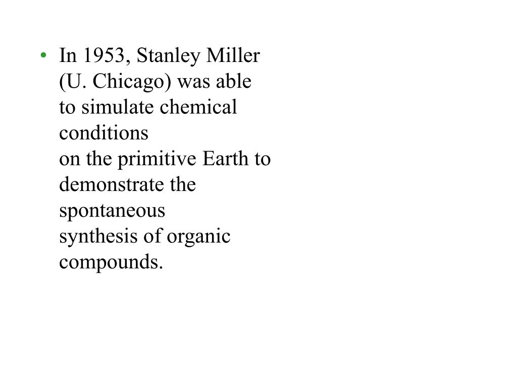 In 1953, Stanley Miller (U. Chicago) was able