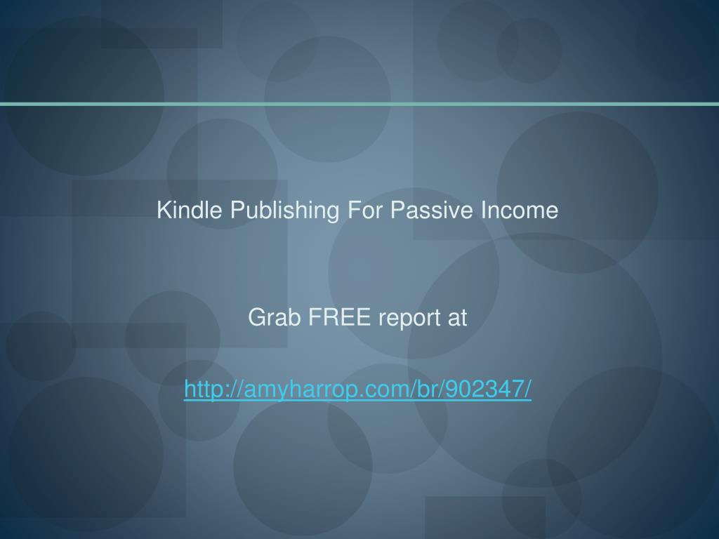 Kindle Publishing For Passive Income