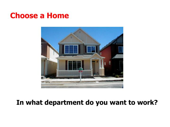 Choose a Home