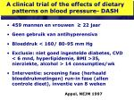 a clinical trial of the effects of dietary patterns on blood pressure dash