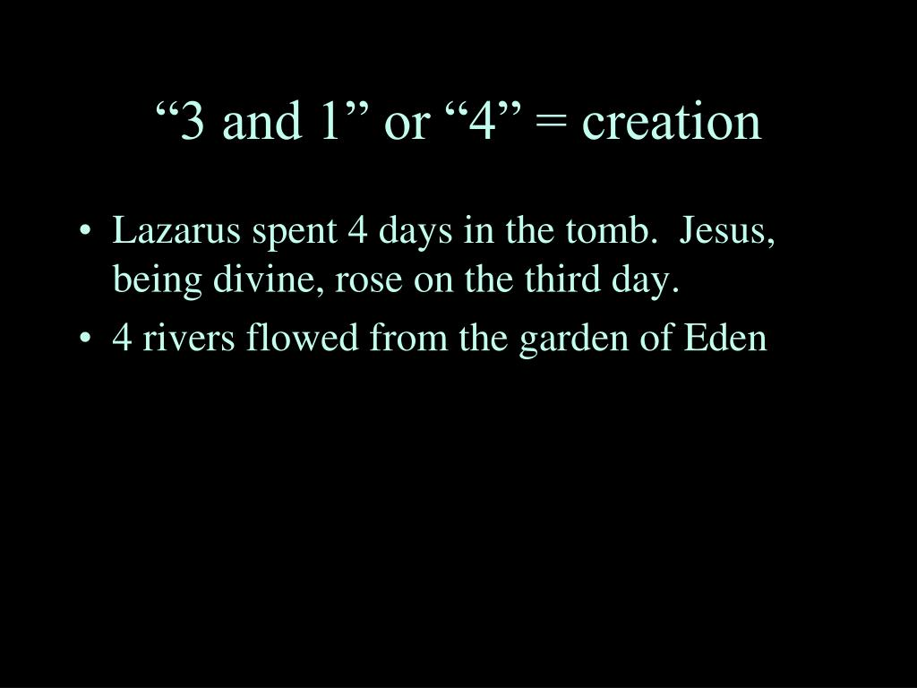 """3 and 1"" or ""4"" = creation"