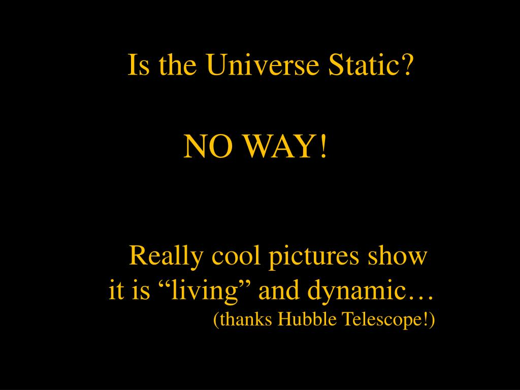 Is the Universe Static?