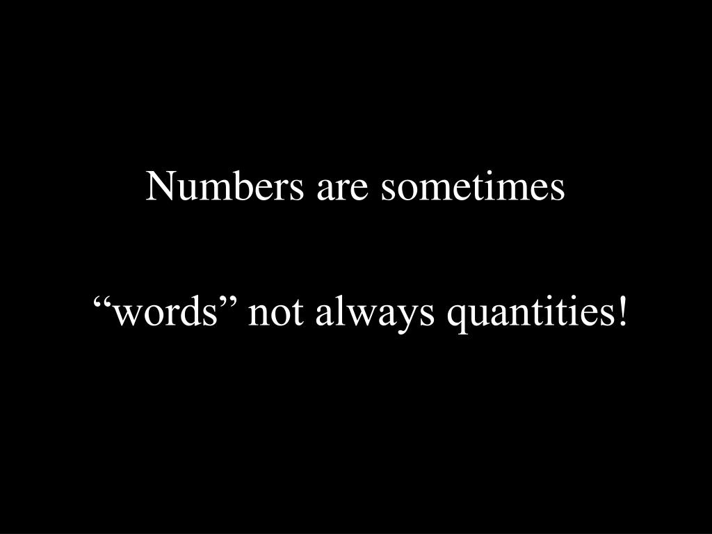 Numbers are sometimes
