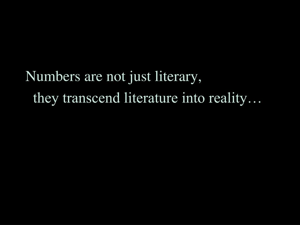 Numbers are not just literary,