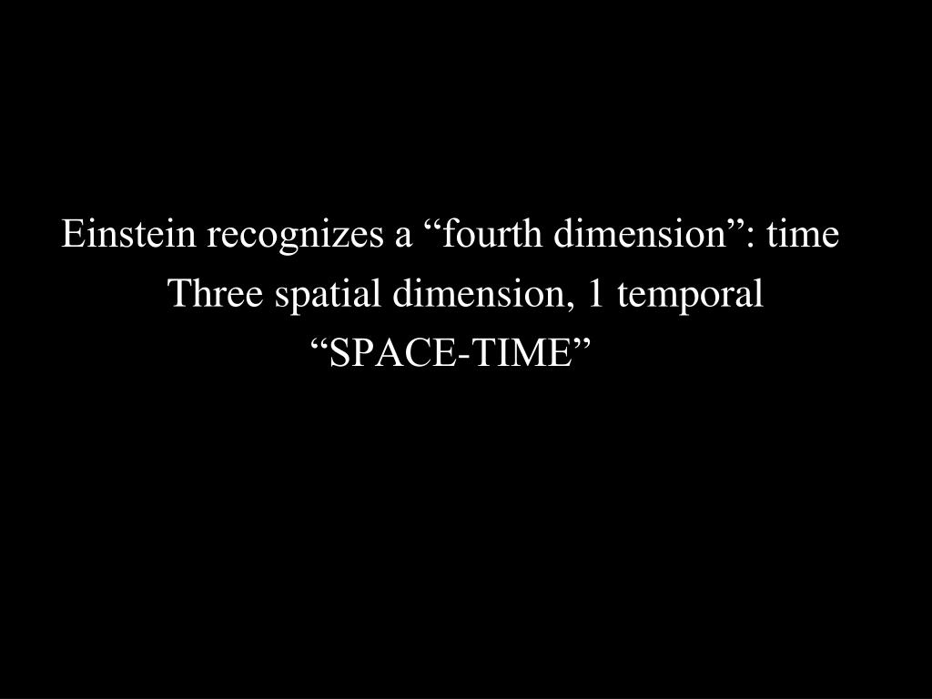 "Einstein recognizes a ""fourth dimension"": time"