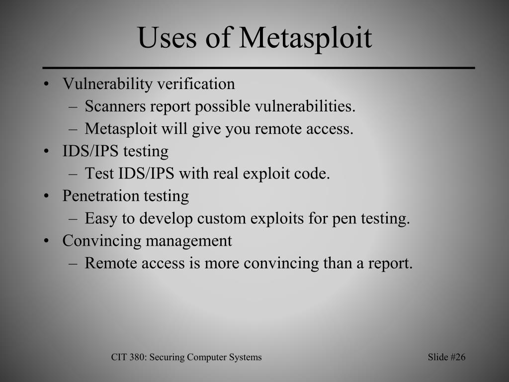 Uses of Metasploit