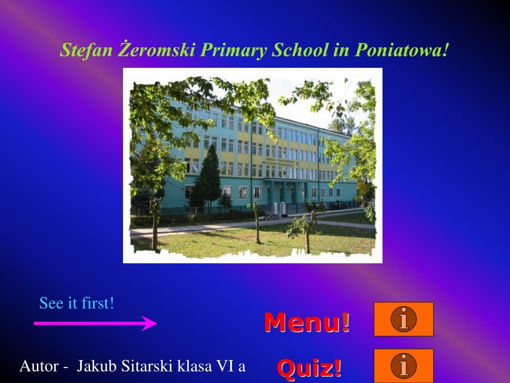 Stefan Żeromski Primary School in Poniatowa!