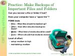 practice make backups of important files and folders