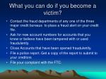 what you can do if you become a victim