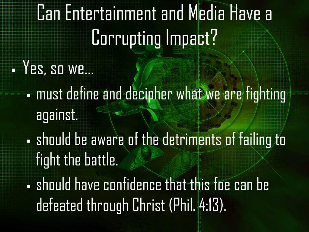 Can Entertainment and Media Have a Corrupting Impact?