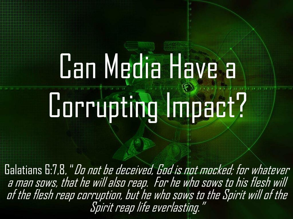 Can Media Have a Corrupting Impact?