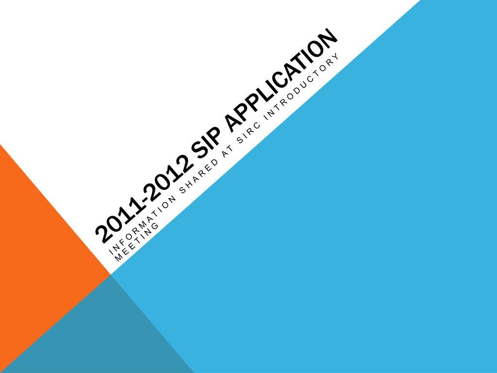 2011 2012 sip application
