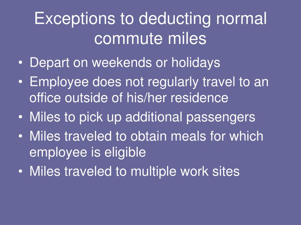Exceptions to deducting normal commute miles