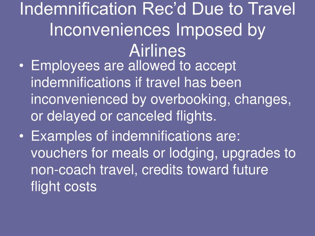 Indemnification Rec'd Due to Travel Inconveniences Imposed by Airlines