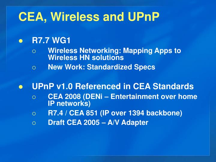 CEA, Wireless and UPnP
