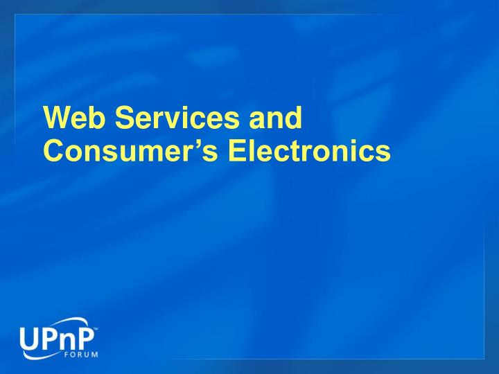 Web Services and Consumer's Electronics