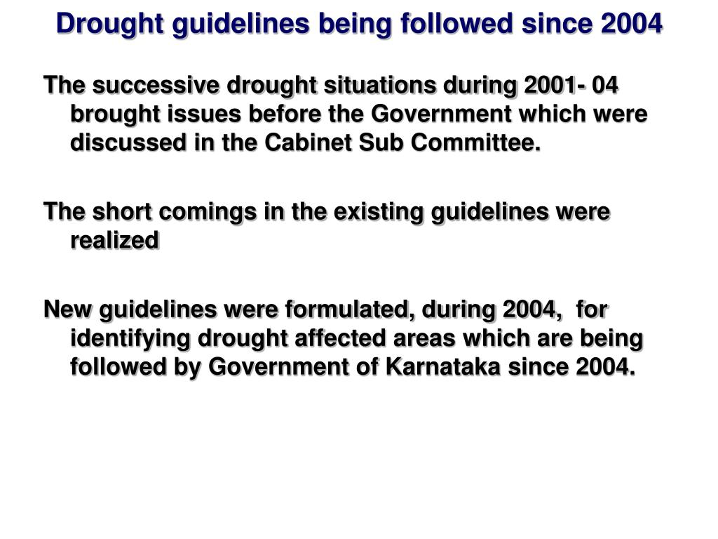 Drought guidelines being followed since 2004