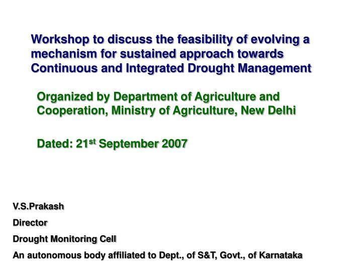 Workshop to discuss the feasibility of evolving a mechanism for sustained approach towards Continuou...