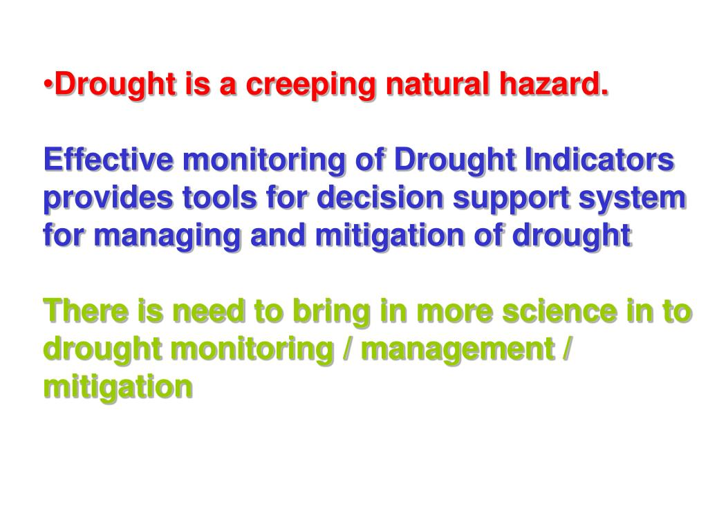 Drought is a creeping natural hazard.