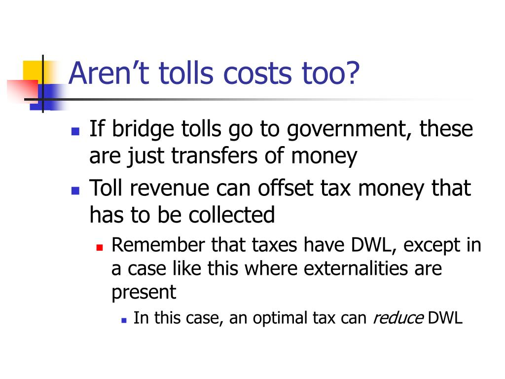 Aren't tolls costs too?