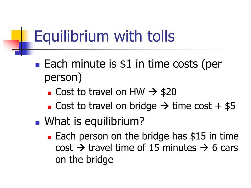 Equilibrium with tolls