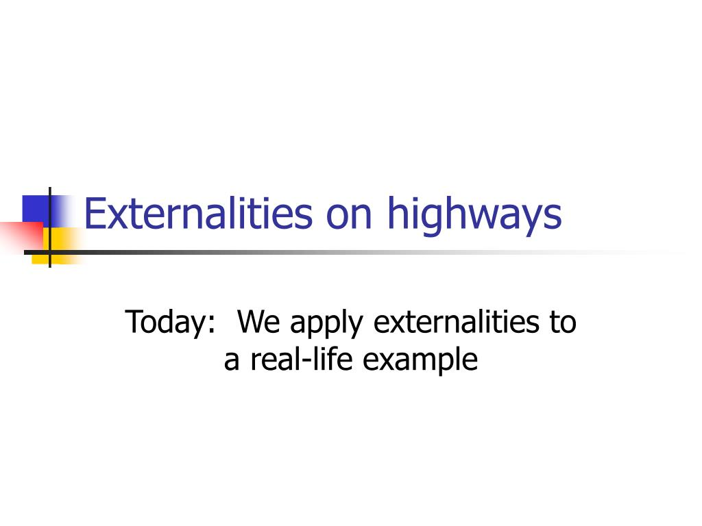 Externalities on highways