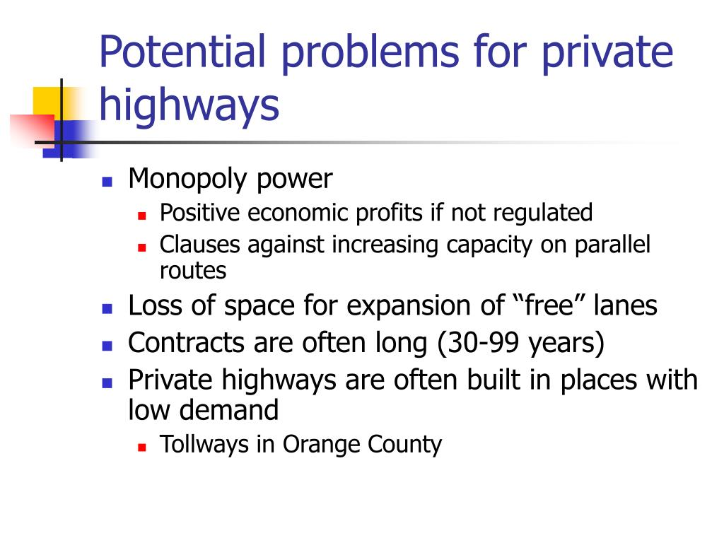 Potential problems for private highways