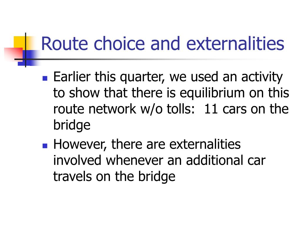 Route choice and externalities