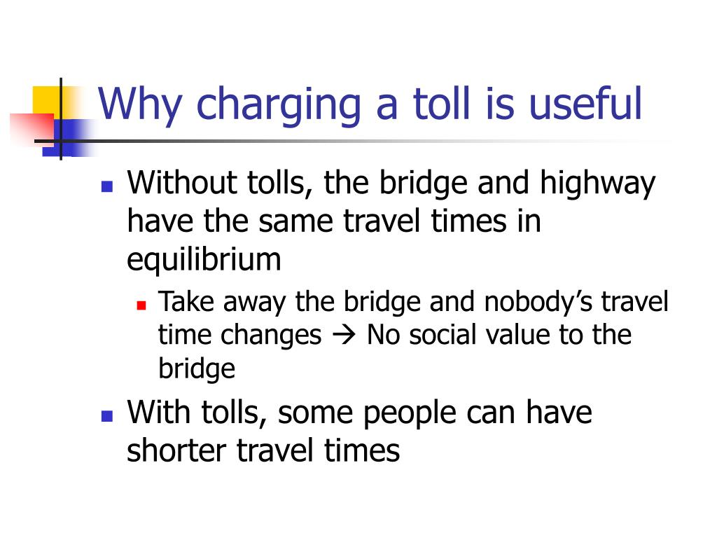 Why charging a toll is useful