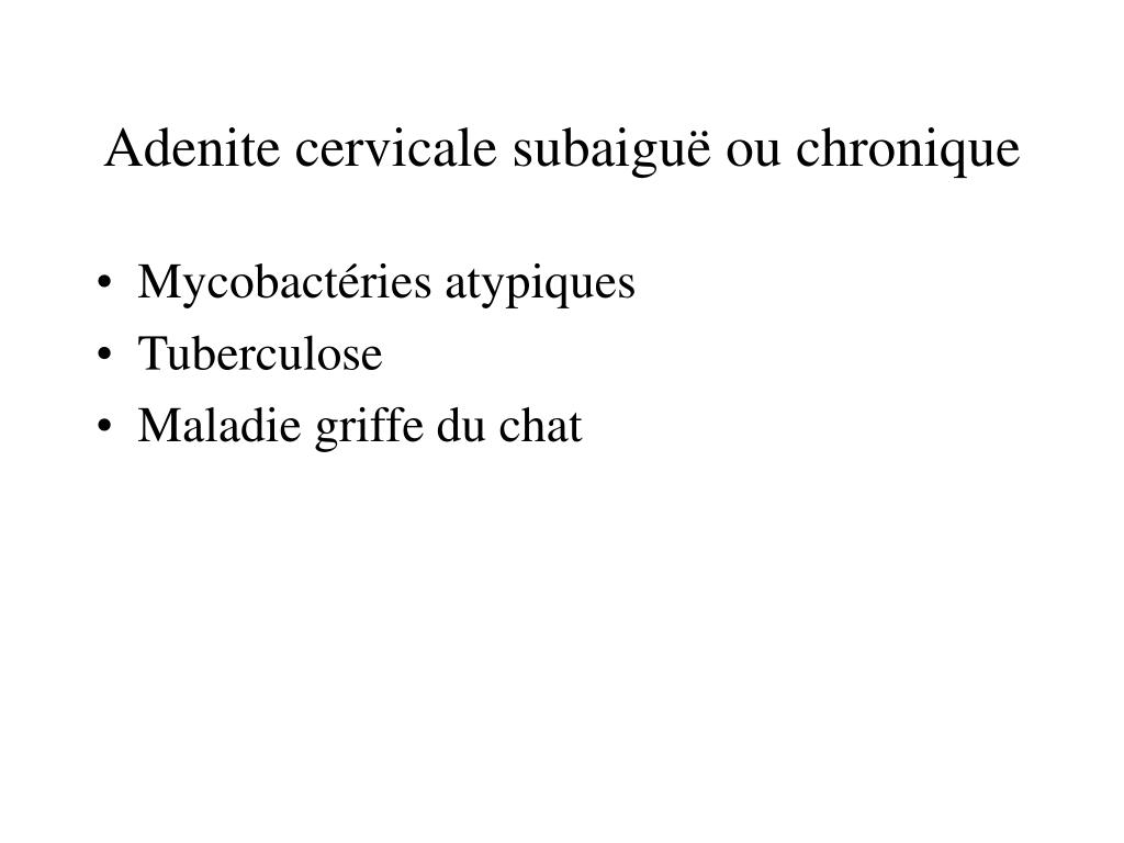 Adenite cervicale subaiguë ou chronique