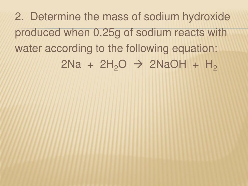 2.  Determine the mass of sodium hydroxide
