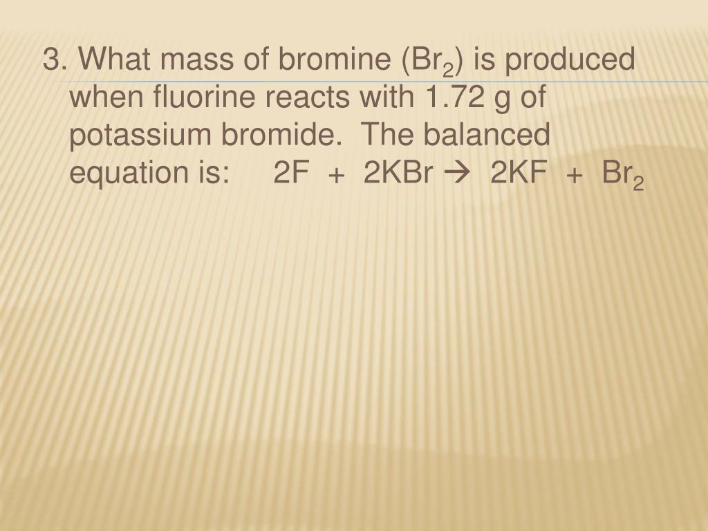 3. What mass of bromine (Br