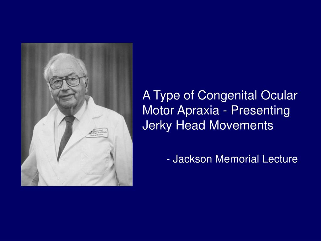 Ppt Ocular Motor Apraxia Powerpoint Presentation Id 598136