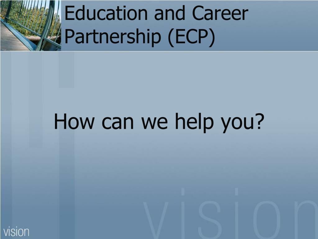 Education and Career Partnership (ECP)