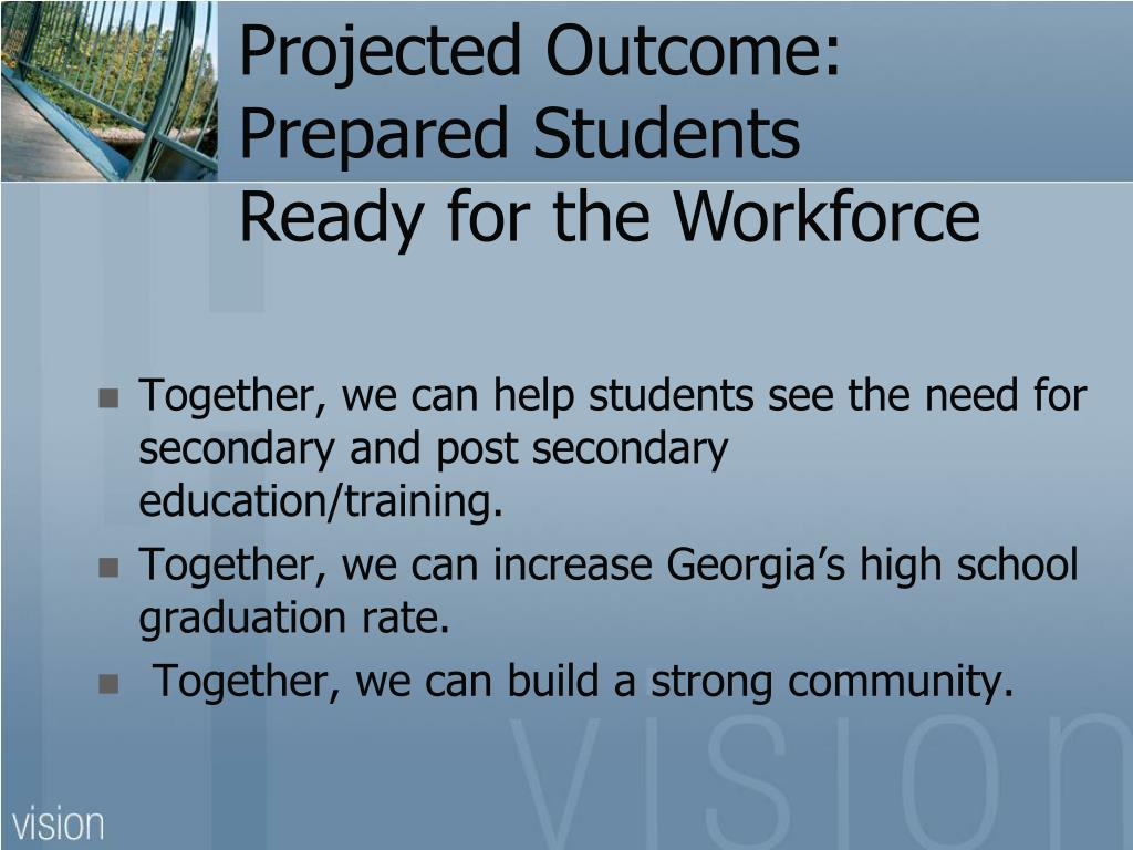 Projected Outcome:  Prepared Students