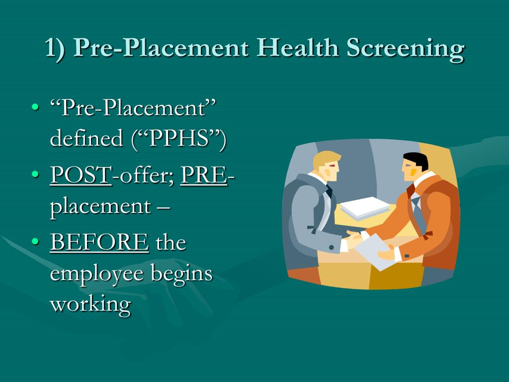 1) Pre-Placement Health Screening