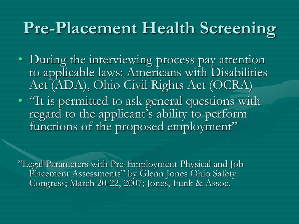 During the interviewing process pay attention to applicable laws: Americans with Disabilities Act (ADA), Ohio Civil Rights Act (OCRA)