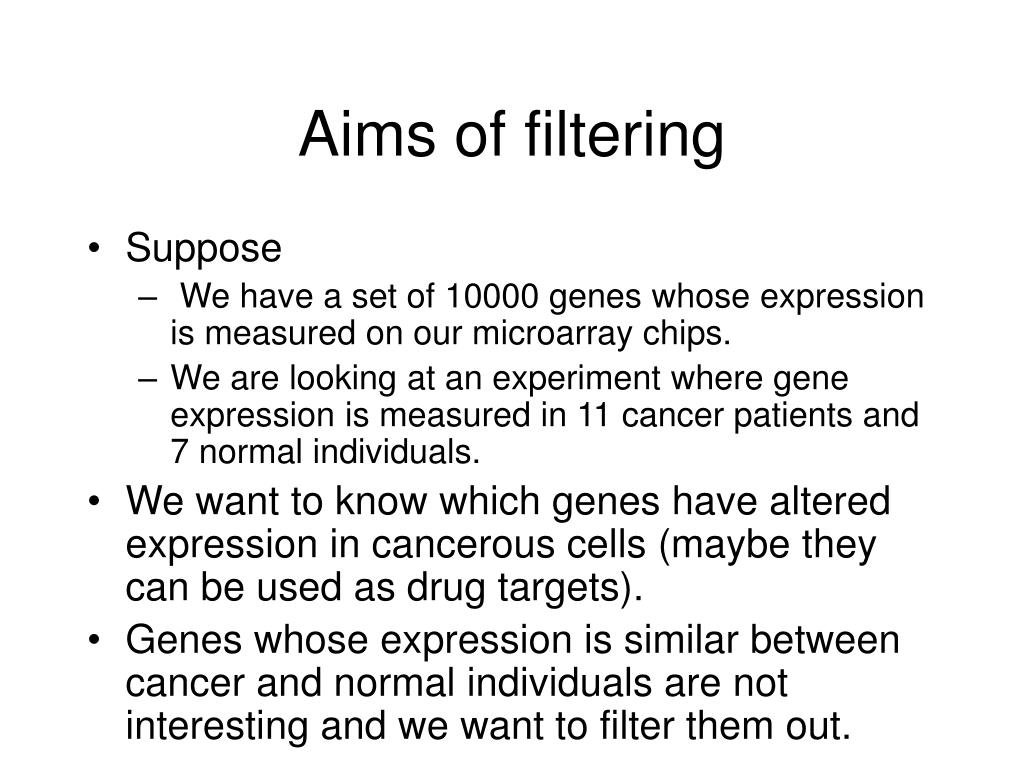 Aims of filtering